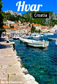 The island of Hvar is a hot-spot for vacationing in the Croatian Dalmatian islands with clear-blue water, a fort to explore, and a sizzling night-life.