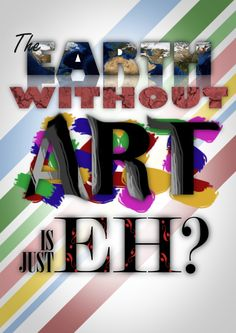 The Earth without Art...