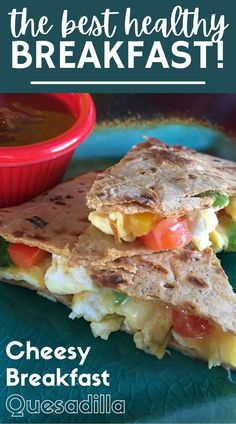 This easy healthy breakfast quesadilla is my favorite morning meal!
