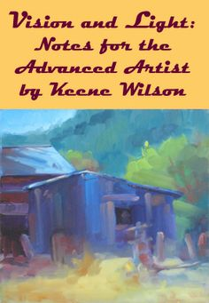 """""""Vision and Light: Notes for the Advanced Artist"""" by Keene Wilson"""