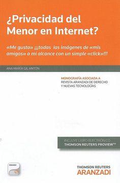 """¿Privacidad del menor en Internet? : """"me gusta"""" ¡¡¡todas las imágenes de """"mis amigos"""" a mi alcance con un simple """"click""""!!! / Ana María Gil Antón"""