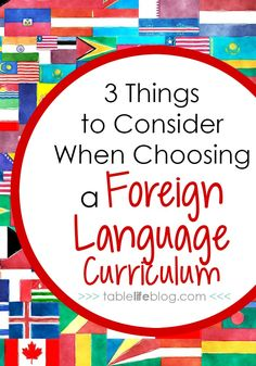 3 Things to Consider When Choosing a Foreign Language Curriculum