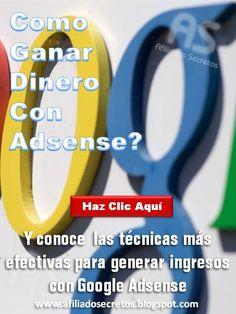 Visita. http://afiliadossecretos.blogspot.com/ y descubre como ganar dinero con google adsense