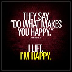 """They say """"do what makes you happy"""". I lift. I'm happy.   #gymlife #gymaddict #fitlife #liftingweights"""