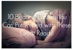 Top 10 bedtime excuses you can put to bed with these great books.