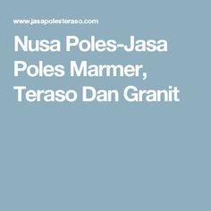 Nusa Poles-Jasa Poles Marmer, Teraso Dan Granit