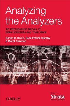 Analyzing the Analyzers by Harlan Harris, http://www.amazon.com/dp/B00DBHTE56/ref=cm_sw_r_pi_dp_ABIUrb1G934Y4