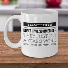 Teachers Don't Have Summer Off  15oz Mug  by MugsAndMoreGifts