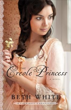 The Creole Princess by Beth White || book review