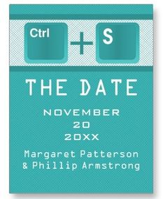 Control + Save the date with these computer key board Save the Dates from a master of nerdy wedding invites Dynamic Weddings