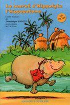 LE SECRET D'HIPPOLYTE, L'HIPPOPOTAME (AVEC CD)