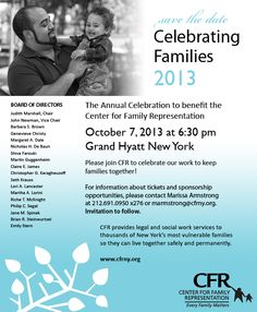 Save the Date! CFR's annual gala, Celebrating Families 2013, will be held on October 7th at the Grand Hyatt New York. Join us for a cocktail reception, silent auction, dinner, and inspirational program. Reserve your table here: http://www.cfrny.org/events/celebrating-families-gala/