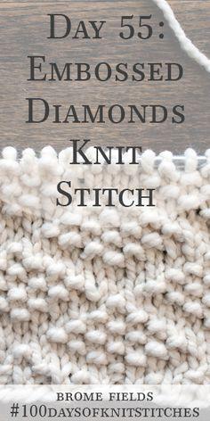 Day 55 : Embossed Diamonds Knit Stitch : – knitting stitches how to Knitting Stiches, Loom Knitting, Knitting Patterns Free, Crochet Stitches, Fall Knitting, Yarn Projects, Knitting Projects, Knitting Tutorials, How To Purl Knit