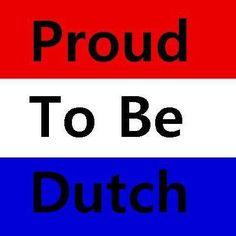 Proud te be Dutch
