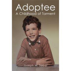 Adoptee-A-Childhood-of-Torment by Joe Sabol