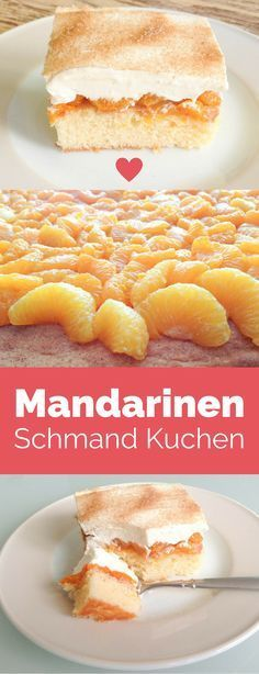 Mandarinen Schmand Kuchen - das Rezept meiner besten Freundin und Backgöttin…