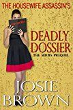 Free Kindle Book -   The Housewife Assassin's Deadly Dossier: Prequel - The Housewife Assassin Series