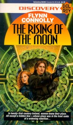 Publication: The Rising of the Moon  Authors: Flynn Connolly Year: 1993-09-00 ISBN: 0-345-38289-7 [978-0-345-38289-4] Publisher: Del Rey / Ballantine  Cover: Bruce Jensen