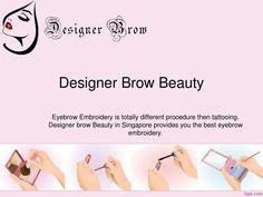 Best Eyeliner embroidery service in singapore  Eyebrow Embroidery is totally different procedure then tattooing.Designer brow Beauty in Singapore provides you the best  Eyeliner embroidery.  Our services Eyebrow embroidery, 3d eyebrow embroidery, 6d eyebrow embroidery, Korean eyebrow embroidery,Eyeliner embroidery,  Lips liner tattoos, Lips tattoos. For more details visit our website: http://designerbrowbeauty.com/