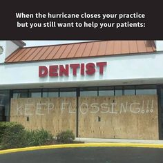 HAT'S OFF TO this dentist who found a way to keep giving dental advice while closed due to a hurricane!