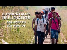El problema de los refugiados explicado en dos minutos - YouTube