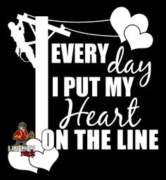 Every Day I Put My Heart On The Line Lineman Decal