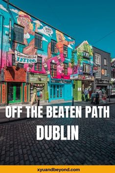 Dublin Different Do's - there is so much to do in Dublin and these 21 different do's will give you some different ideas about what to see and where to go. #Ireland #dublin #travelIreland #whattodoinIreland