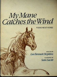 My Mane Catches the Wind, horse poems selected by Lee Bennett Hopkins, illustrated by Sam Savitt
