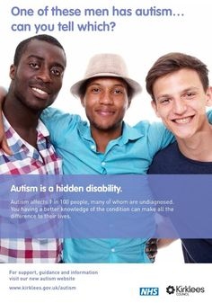 Nope!  Autism is not always visible.  Sometimes you have to live with someone or be around them a lot to recognize it.