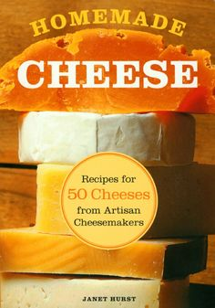 Drunken Goat Cheese - Homemade Cheese Recipes for 50 Cheeses from Artisan Cheesemakers