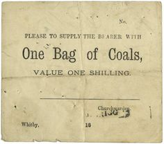 Voucher issued by Whitby church-wardens entitling bearer to a bag of coal, a common for of out-relief to the poor.