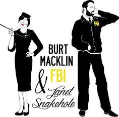 """Burt Macklin FBI & Janet Snakehole"" Art Prints by Emma de Mattos   Redbubble"