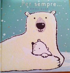 """""""Per sempre..."""" un bellissimo libro di Emma Dodd per festeggiare la festa del papà Libri per bambini. Libri per la festa del papà"""