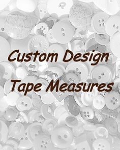 Custom Design and Logo Tape Measure by AllAboutTheButtons on Etsy