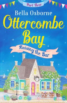 Ottercombe Bay#3 – Raising the Bar – Bella Osborne  5* Review