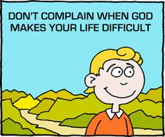 Don't Complain - God's Message Today Get Your Life, Of My Life, I Am Shocked, God Made You, Christian Friends, My Attitude, Back On Track, I Need You, When Someone