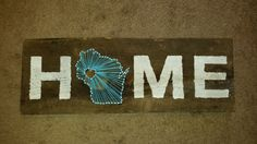 """Wisconsin string art """"Home"""" sign. Could be done with any state. Check out my Etsy shop! https://www.etsy.com/shop/StatedSimplyStudio"""