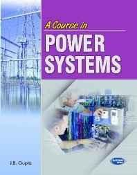A Course in Power Systems Paperback ? 2013
