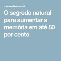 O segredo natural para aumentar a memória em até 80 por cento