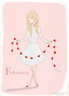 Rose Hill Designs--illustration by Heather Stillufsen Neuer Monat, Girly Quotes, Illustrations, Groundhog Day, Valentine's Day, Months In A Year, Winter Months, 12 Months, Be My Valentine