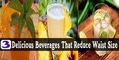 3 Delicious Beverages That Reduce Waist Size