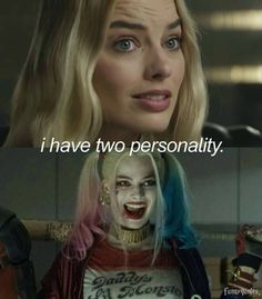 I have two personalities. I have a girly one and a crazy one. - I have two personalities. I have a girly one and a crazy one like Harley quinn Harley And Joker Love, Joker Und Harley Quinn, Arlequina Margot Robbie, Margot Robbie Harley Quinn, Harley Quinn Disfraz, Harly Quinn Quotes, Arley Queen, Harey Quinn, Mode Poster