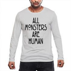 All+monsters+are+human+American+Horror+Story+Asylum+Long+Sleeve+Shirt
