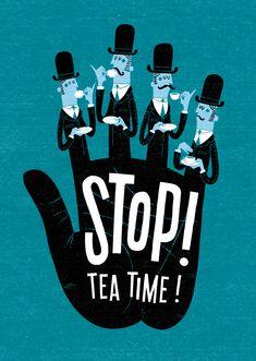 """""""Stop! Tea Time!"""" by Ester Aarts (www.estheraarts.nl)"""