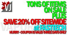 3 DAYS ONLY: Save a Whopping 20% at FASTTECH!!!