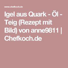 Igel aus Quark - Öl - Teig (Rezept mit Bild) von anne9811 | Chefkoch.de