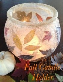 Leaves, torn napkin, decoupaged onto a glass container and used as a candle holder.  Cute idea for kids to make as a gift... pretty AND easy!