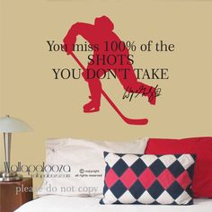 Hockey Wall Decal - WAYNE GRETZKY'S Quote - You miss 100 percent of the shots you don't take - Hockey Decal