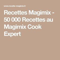 Recettes Magimix - 50 000 Recettes au Magimix Cook Expert