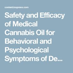 87c6a336ecf Safety and Efficacy of Medical Cannabis Oil for Behavioral and  Psychological Symptoms of Dementia  An